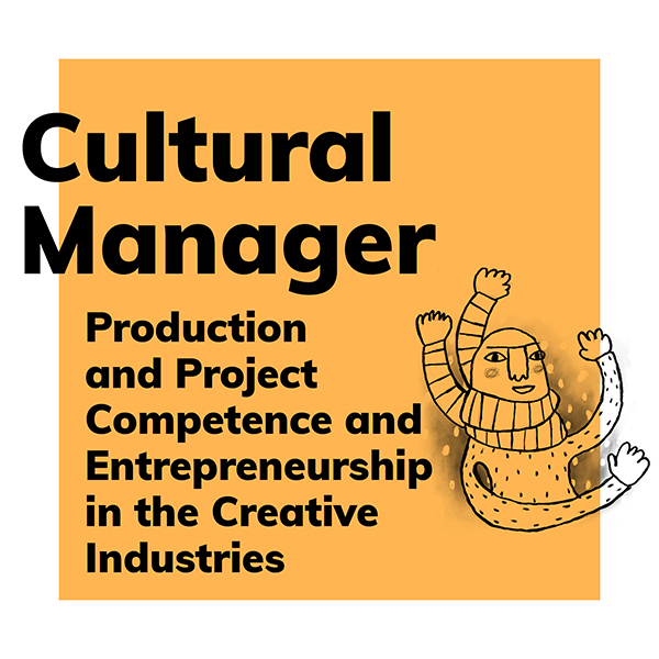 Product category Cultural Manager: Production and project competence and entrepreneurship in the creative industries.